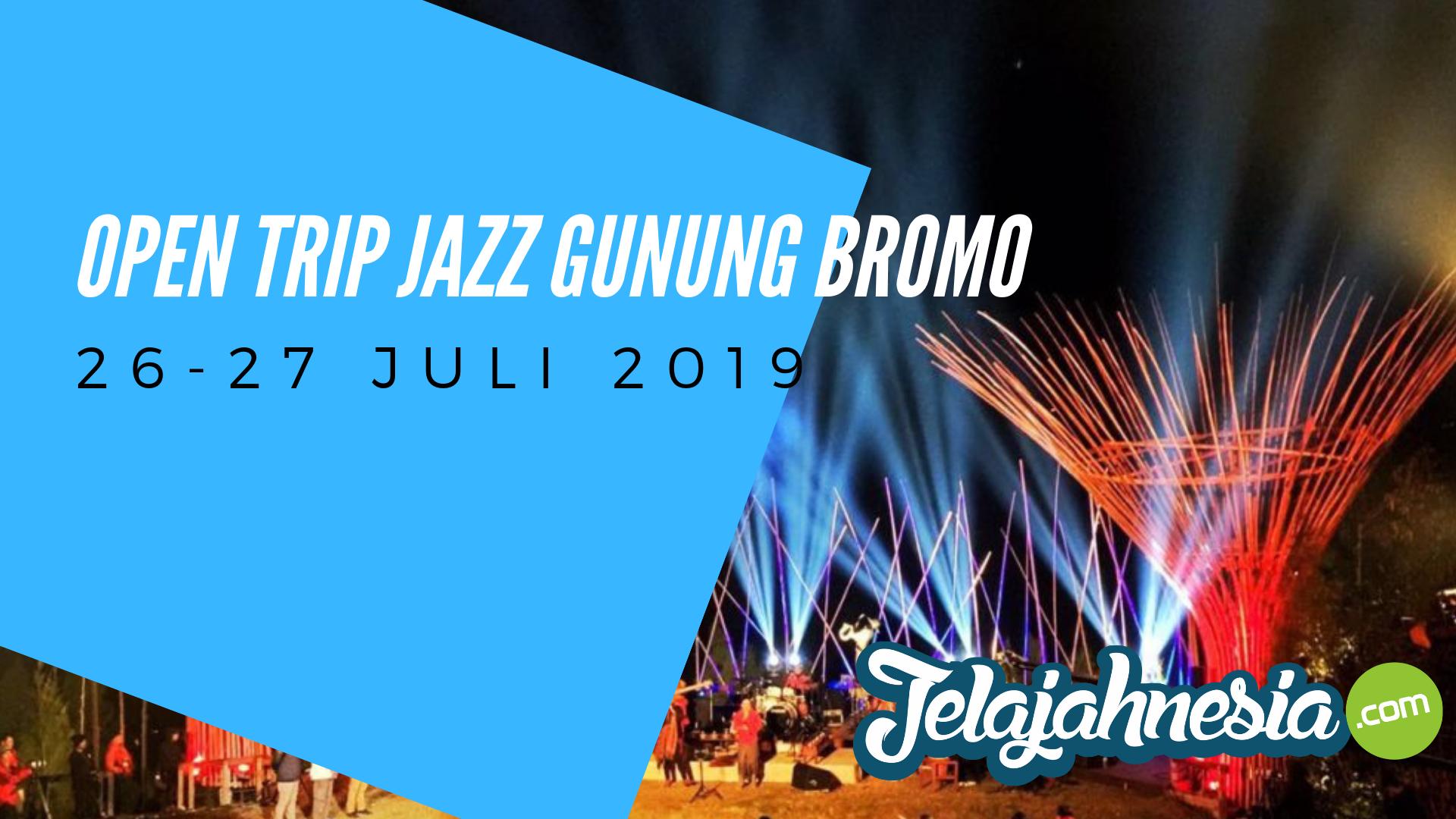 Open Trip Jazz Gunung Bromo 26 27 Juli 2019 Jelajahnesia Com